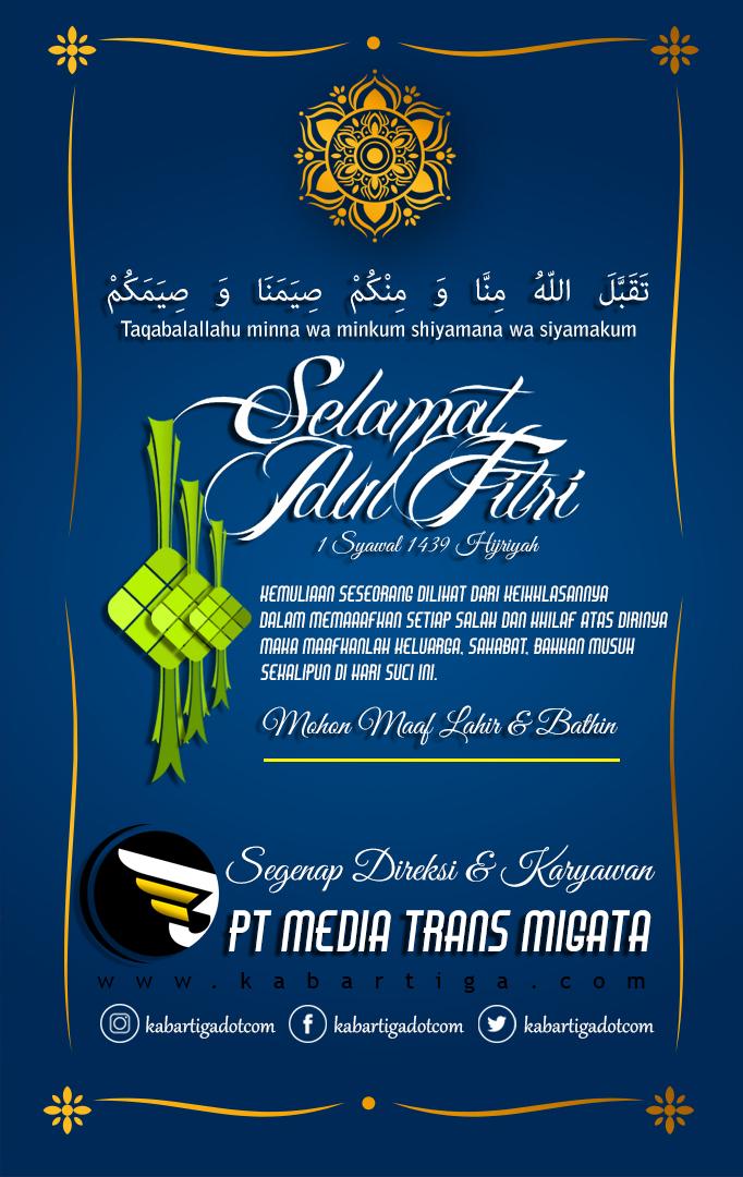 KABARTIGA & Segenap Direksi & Karyawan Mengucapkan 'Selamat Idul Fitri 1439H'